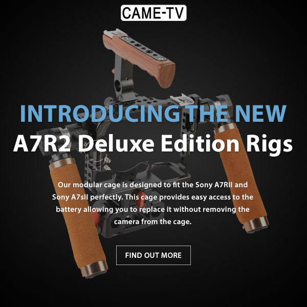 CAME-A7R2-2 Deluxe Edition Rigs For Sony A7RII A7SII