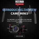 Introducing The New CAME-TV Mini-3 Gimbal!
