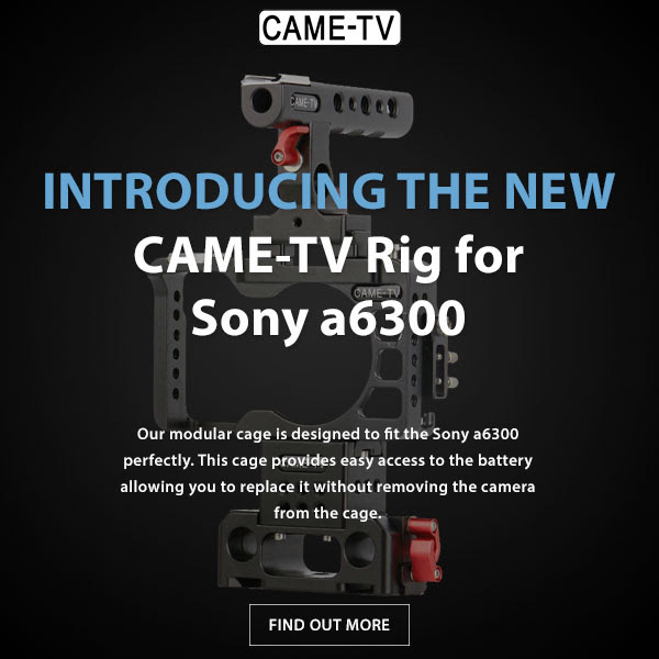 CAME-TV Rig For Sony a6300