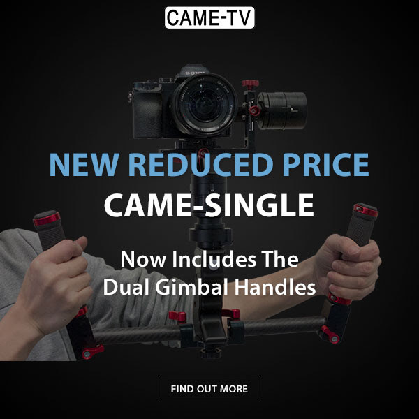 CAME-TV Single Gimbal Reduced Price