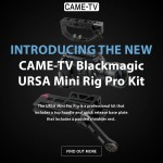 Introducing The New CAME-TV Blackmagic Ursa Mini Rig Pro Kit!