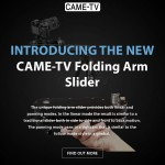Introducing The New CAME-TV Folding Arm Slider!
