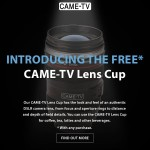 Introducing The New CAME-TV Lens Cup! (Free With Any Purchase)