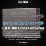 Introducing The New CAME-TV SDI HDMI Cross Converter!