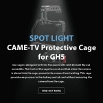 CAME-TV – Spotlight GH5 Cage & 7 Day Sale Ending