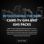 CAME-TV - New Products- GH4 & GH5 Packs