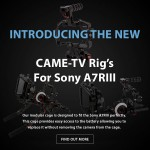 CAME-TV – New Came-TV Rig's For Sony A7RIII