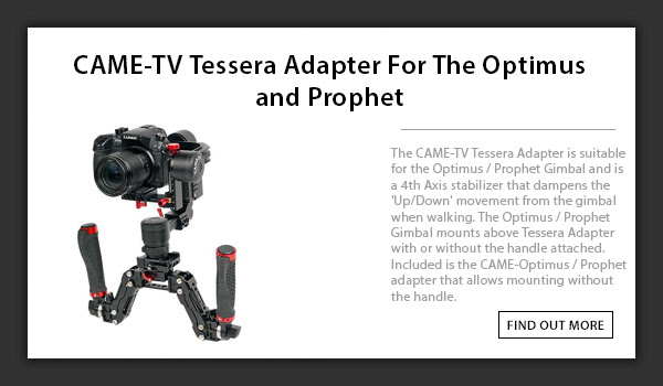 CAME-TV Tessera Adapter For Optimus and Prophet