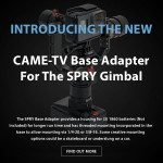 CAME-TV – New Base Adapter For The SPRY Gimbal