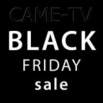 CAME-TV – Black Friday Specials!