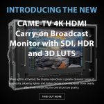 CAME-TV - New Product- 4K HDMI Carry-on Broadcast Monitor with SDI, HDR and 3D LUTS
