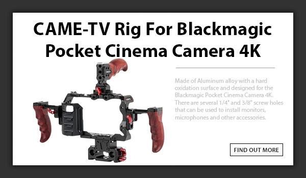 CAME-TV Blackmagic Cinema 4k