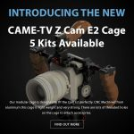 CAME-TV - New Product - Z Cam E2 Cages