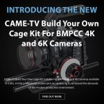 CAME-TV - New Product- CAME-TV Build Your Own Cage Kit For BMPCC 4K and 6K Cameras