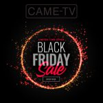 CAME-TV - Black Friday Sale