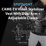 CAME-TV - Spotlight CAME-TV 2.5-5kg Load Pro Camera Video Stabilizer Vest With Dual Arm + Adjustable Clamp