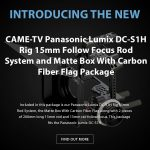 CAME-TV - New Panasonic Lumix DC-S1H Camera Rig Package
