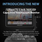 CAME-TV - New Product - Lilliput T5 5 inch 16:9 LCD Capacitive Touchscreen Monitor