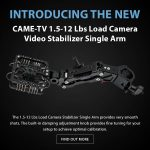 CAME-TV - New Product - 1.5-12 Lbs Load Camera Video Stabilizer Single Arm