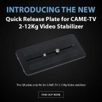 CAME-TV - New Product - Quick Release Plate for CAME-TV 2-12Kg Video Stabilizer